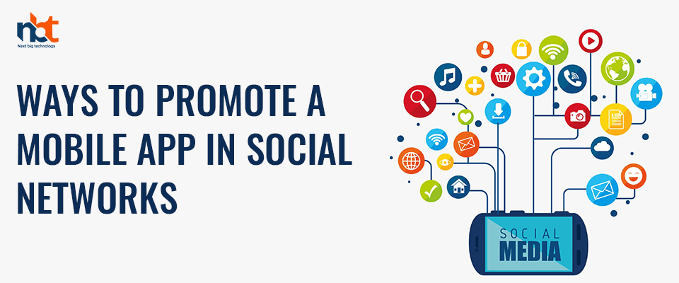 Mobile Apps:Seven Strategies to Promote Them on Social Media Effectively