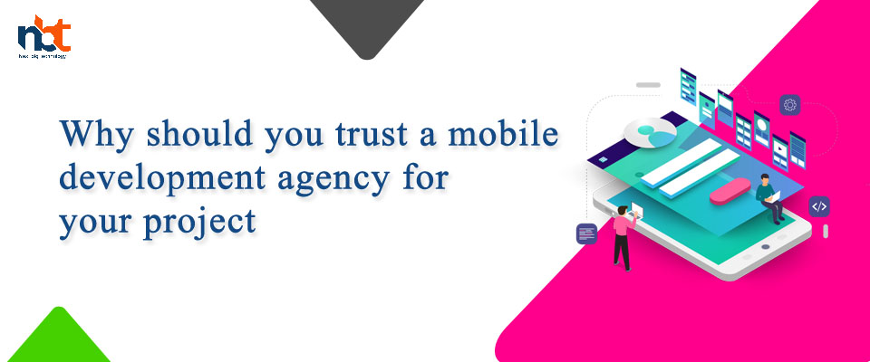 Why should you trust a mobile development agency for your project