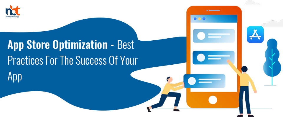 App Store Optimization - Best Practices For The Success Of Your App