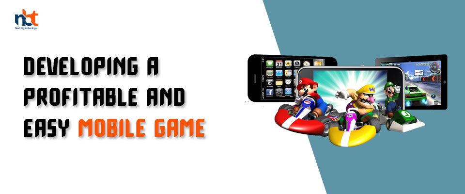 How to Develop a Profitable & Easy Mobile Game?