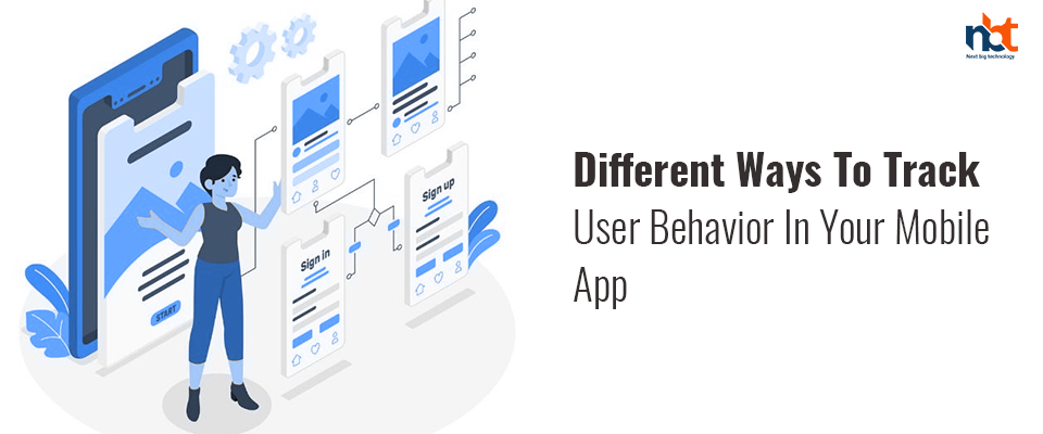 Ways to track user behavior of your mobile application