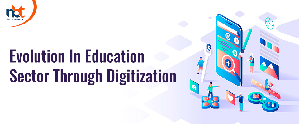 Evolution In Education Sector Through Digitization