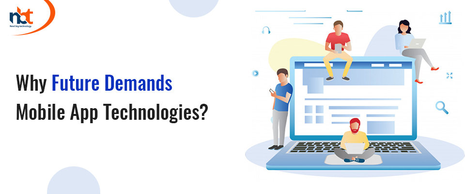 Why the mobile app technology is demanded in future