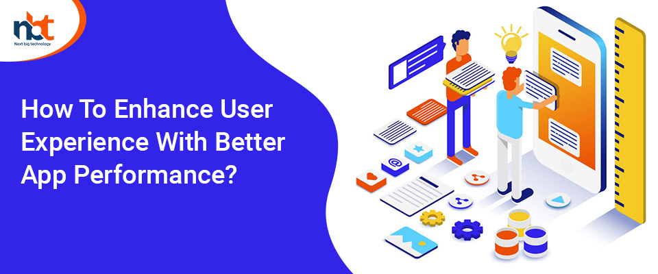 How To Enhance User Experience With Better App Performance?