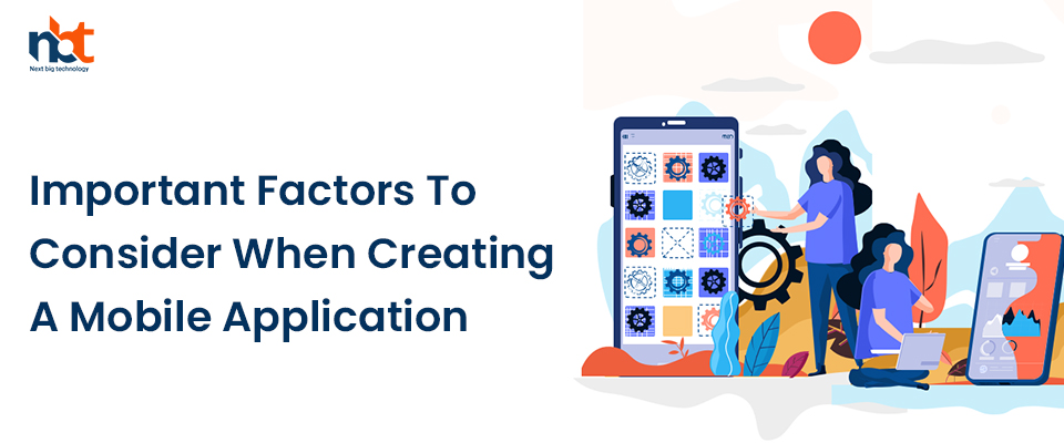 Important Factors to Consider When Creating a Mobile Application