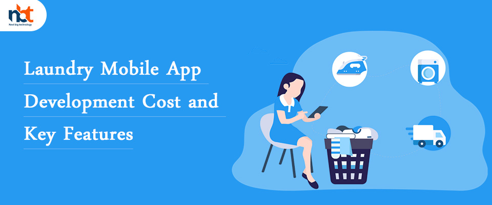 Laundry Mobile App Development Cost and Key Features