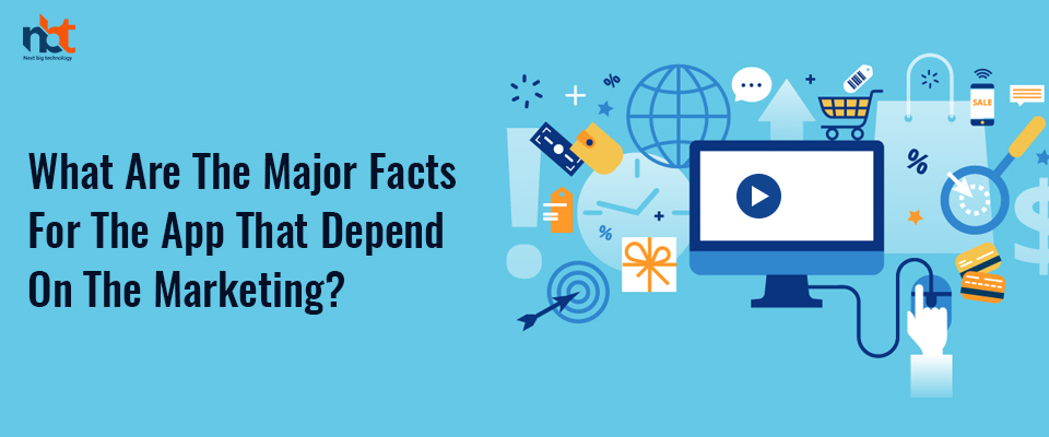Major Facts for the Mobile App That Depends on Marketing