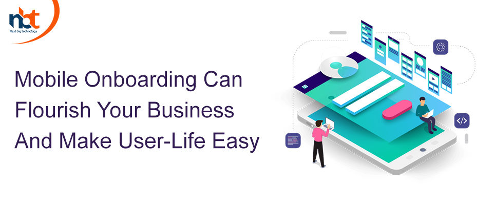 Mobile Onboarding Can Flourish Your Business And Make User-Life Easy