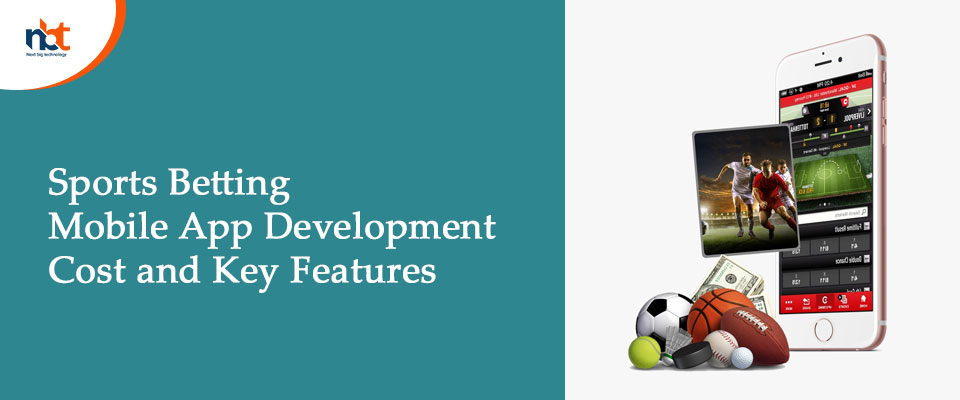 Sports Betting Mobile App Development Cost and Key Features