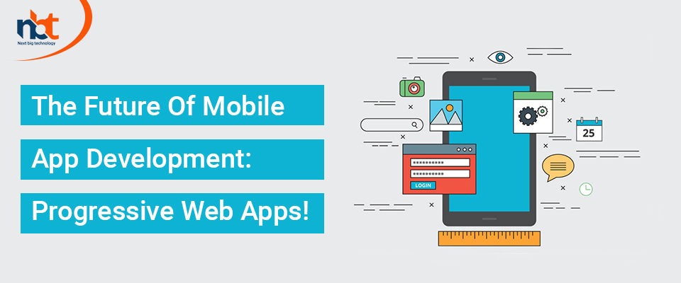 The Future Of Mobile App Development: Progressive Web Apps!