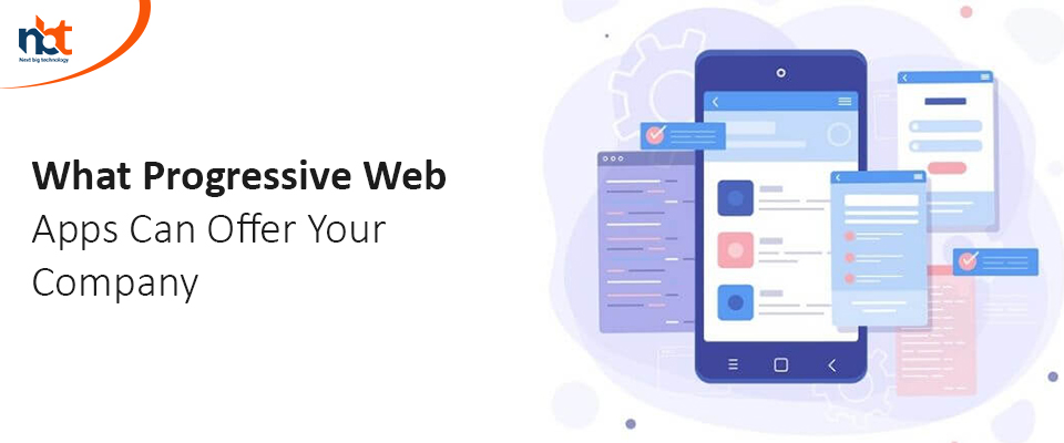 What Progressive Web Apps Can Offer Your Company