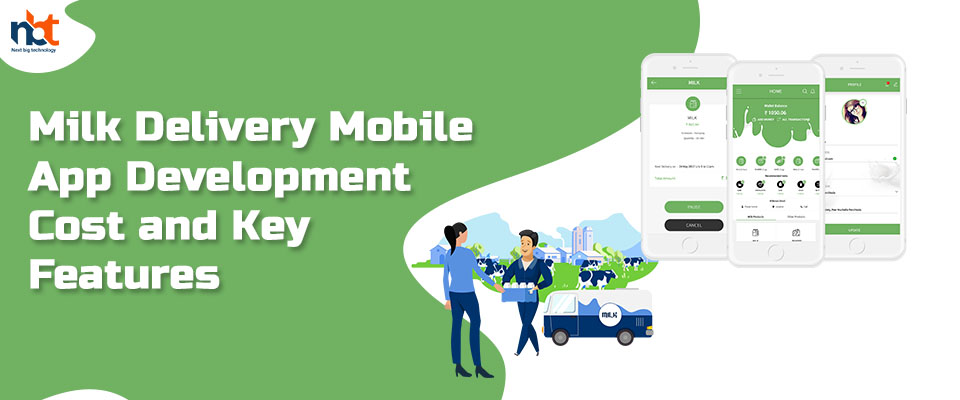 Milk Delivery Mobile App Development Cost and Key Features