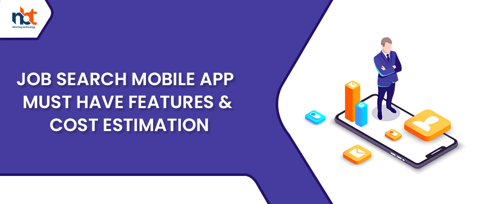 Job Search Mobile App – Must have Features & cost estimation