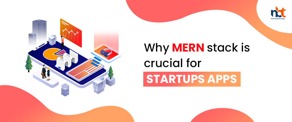 Why MERN stack is crucial for Startups apps?