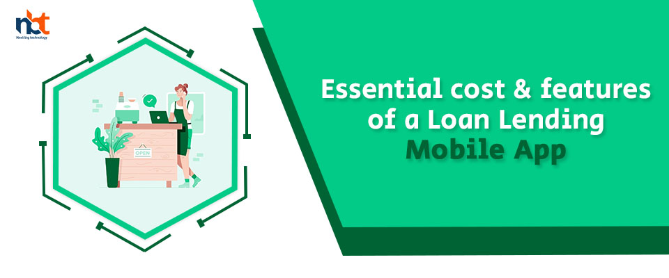 Essential cost & features of a Loan Lending Mobile App