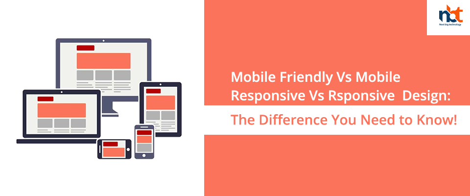 Mobile Friendly Vs Mobile Responsive Vs Responsive Design
