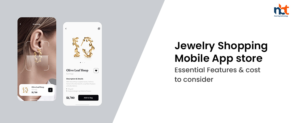 Jewelry Shopping Mobile App store – Essential Features & cost to consider