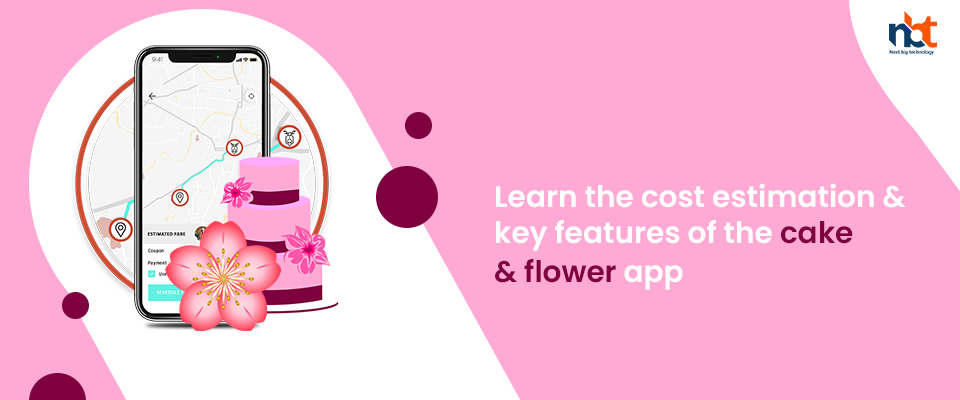 Learn the cost estimation & key features of the cake & flower delivery app