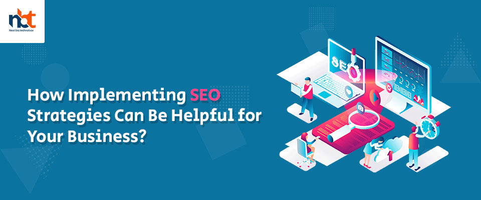 How Implementing SEO Strategies Can Be Helpful for Your Business?