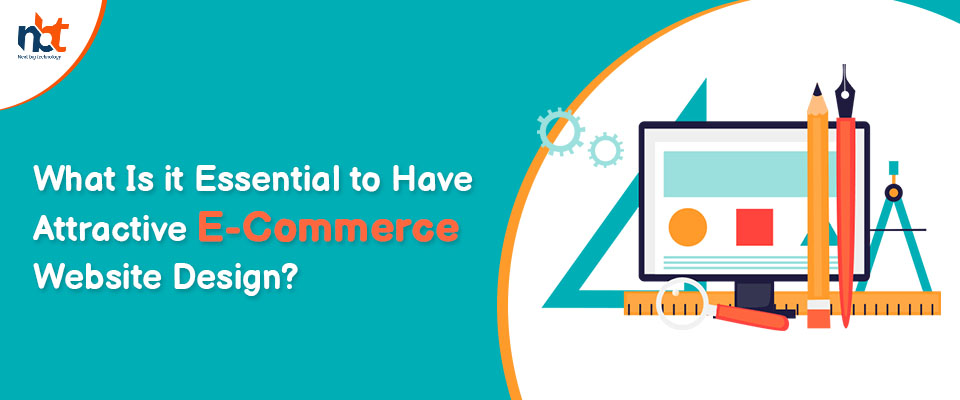 What is it Essential to Have Attractive E-Commerce Website Design?