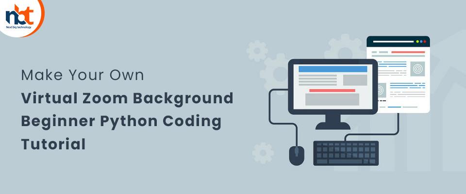 Make Your Own Virtual Zoom Background | Beginner Python Coding Tutorial