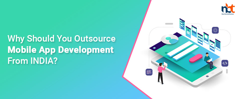 Why Should You Outsource Mobile App Development From India?