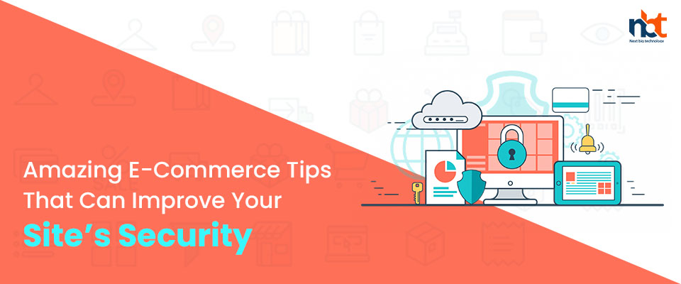 Amazing E-Commerce Tips That Can Improve Your Site's Security