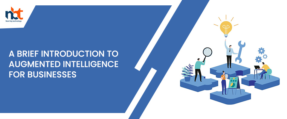 A brief introduction to Augmented Intelligence for businesses