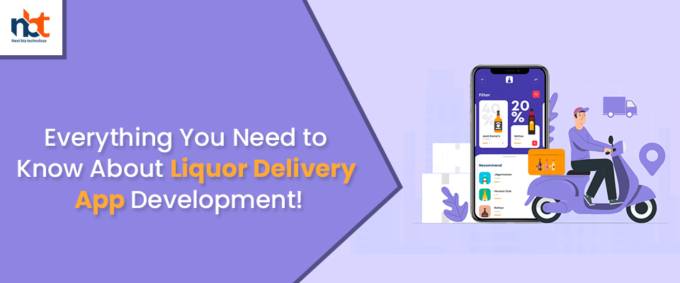 Everything You Need to Know About Liquor Delivery App Development