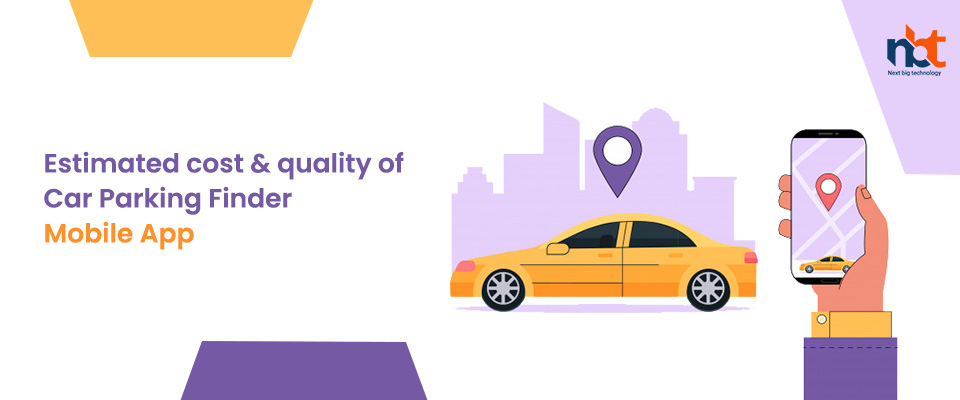 Estimated cost & features of Car Parking Finder Mobile App