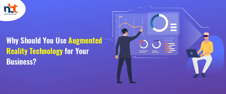 Why Should You Use Augmented Reality Technology for Your Business?