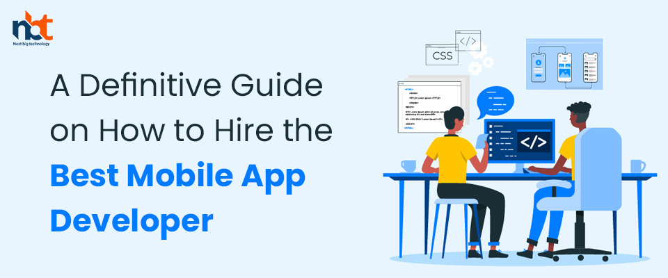 Tips to Hire the Best Mobile App Developer