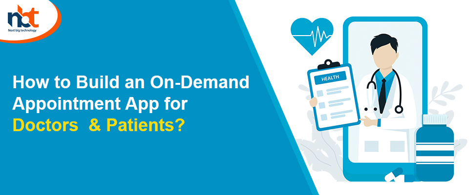 How to Build an On-Demand Appointment App for Doctors& Patients?