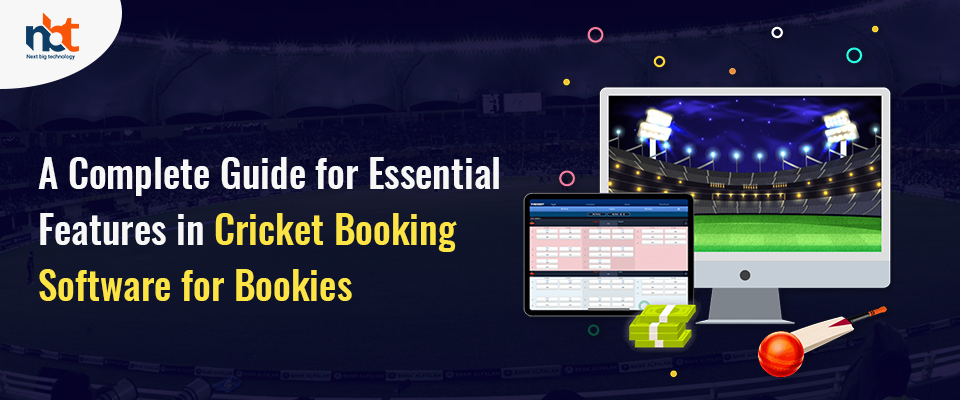 A Complete Guide for Essential Features in Cricket Booking Software for Bookies