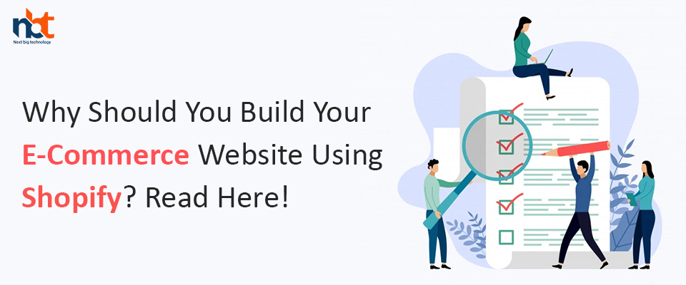 Why Should You Build Your E-Commerce Website Using Shopify? Read Here!
