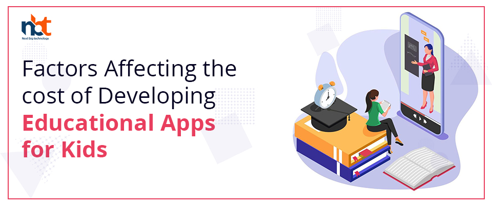 Factors affecting the cost of developing educational apps for kids