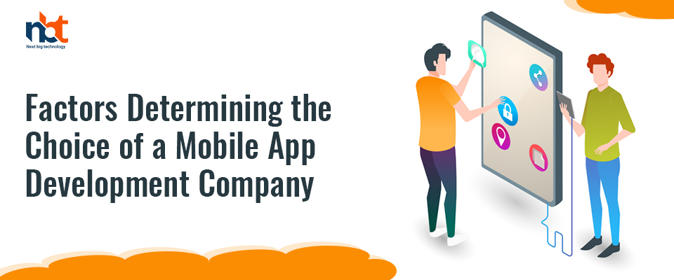 Factors determining the choice of a mobile app development company
