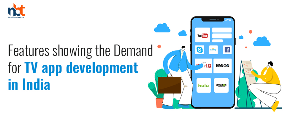 Features showing the demand for TV app development in India