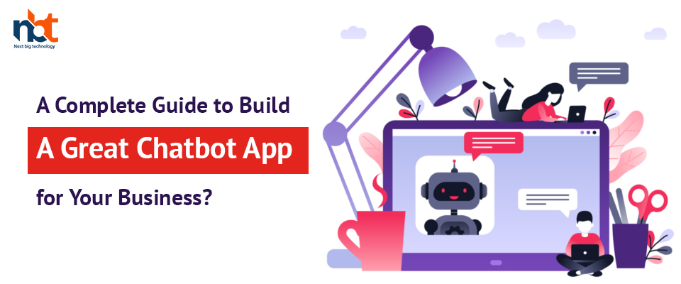 A Complete Guide to Build a Great Chatbot App for Your Business?
