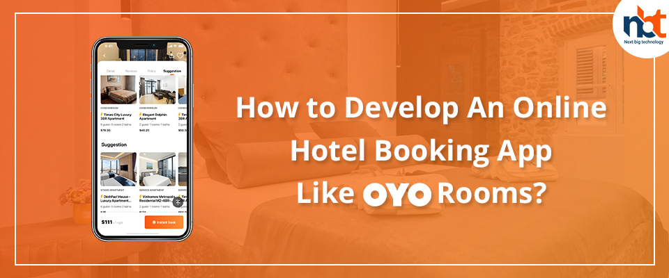 How to Develop An Online Hotel Booking App Like OYO Rooms?