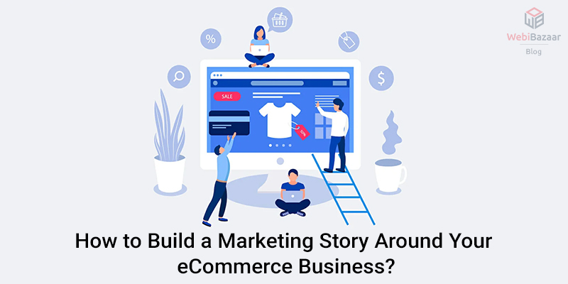 How-to-Build-a-Marketing-Story-Around-Your--eCommerce-Business