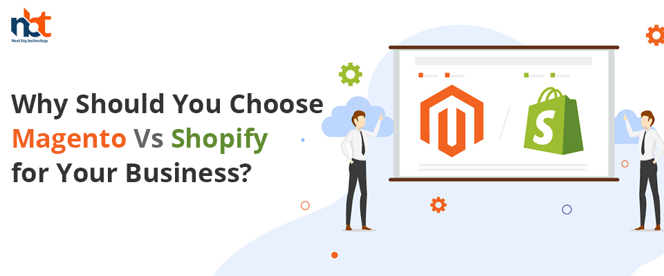 Why Should You Choose Magento Vs Shopify for Your Business?