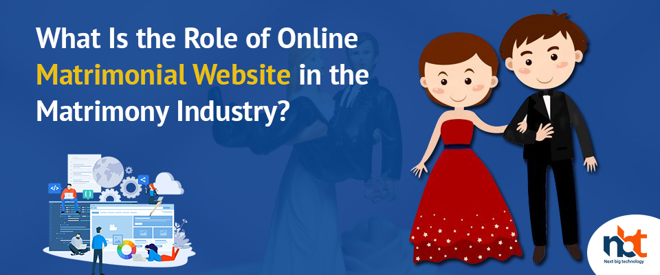 What Is the Role of Online Matrimonial Website in the Matrimony Industry?