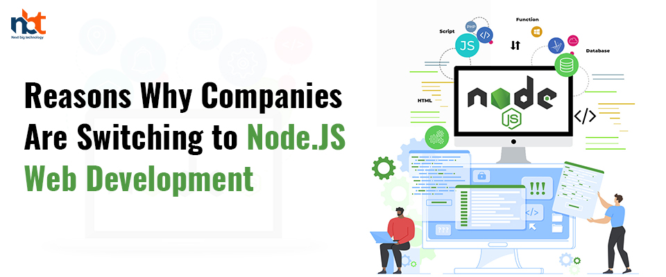 Reasons Why Companies Are Switching to Node.JS Web Development