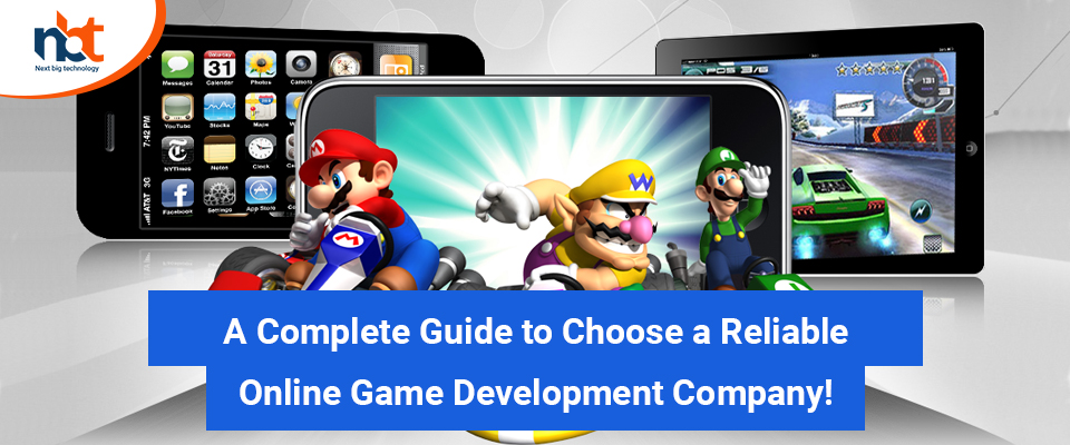 A Complete Guide to Choose a Reliable Online Game Development Company!