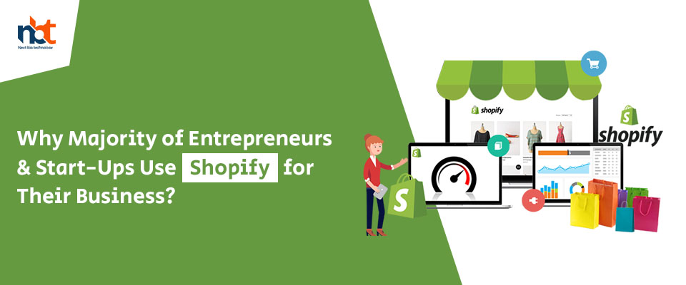 Why Majority of Entrepreneurs & Start-Ups Use Shopify for Their Business?