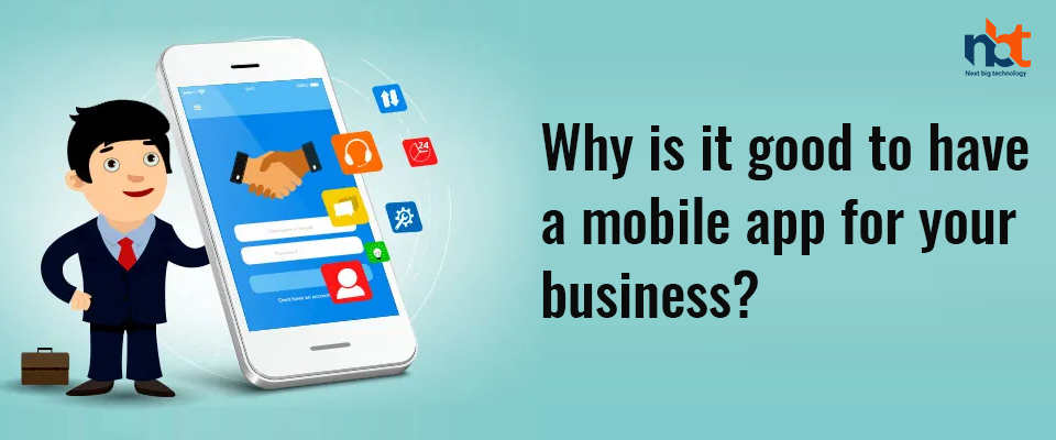 Why is it good to have a mobile app for your business?