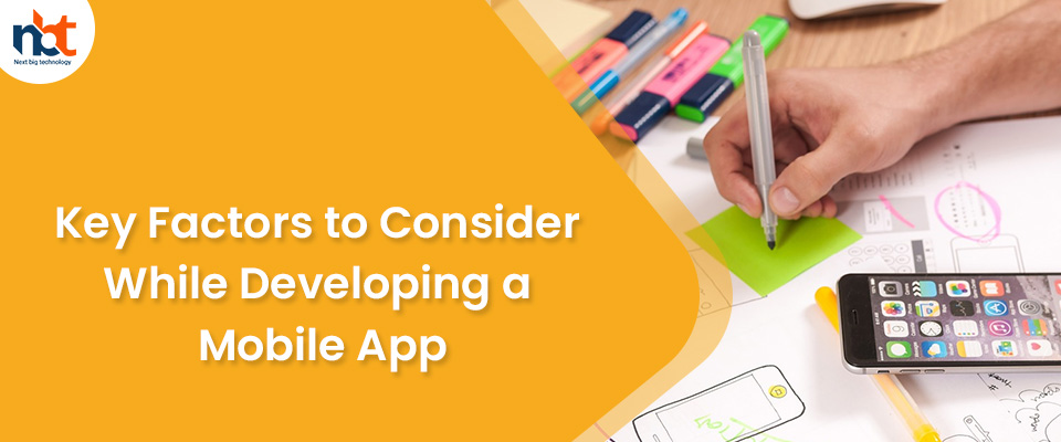 Key Factors to Consider While Developing a Mobile App