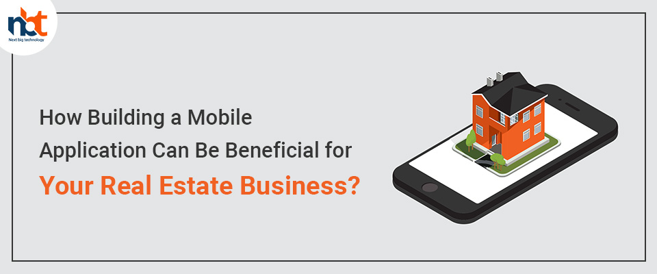 How Building a Mobile Application Can Be Beneficial for Your Real Estate Business?