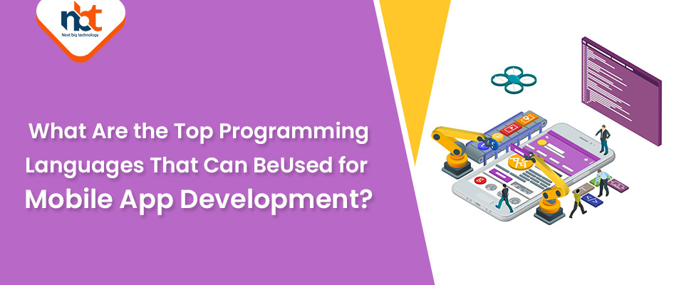 What Are the Top Programming Languages That Can Be Used for Mobile App Development?